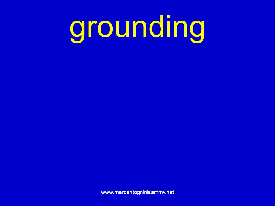 grounding www.marcantogninisammy.net