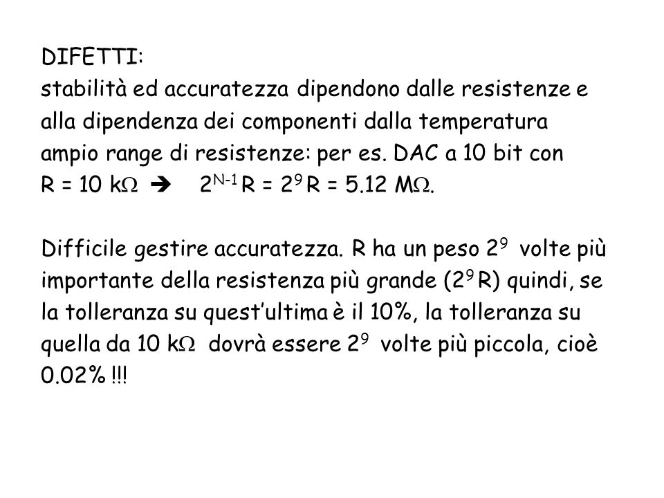 DIFETTI: stabilità ed accuratezza dipendono dalle resistenze e. alla dipendenza dei componenti dalla temperatura.