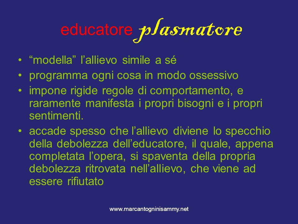 educatore plasmatore modella l'allievo simile a sé
