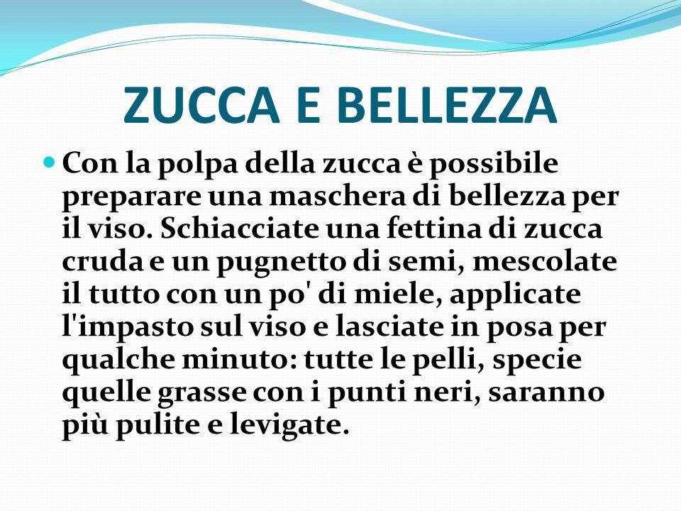 ZUCCA E BELLEZZA