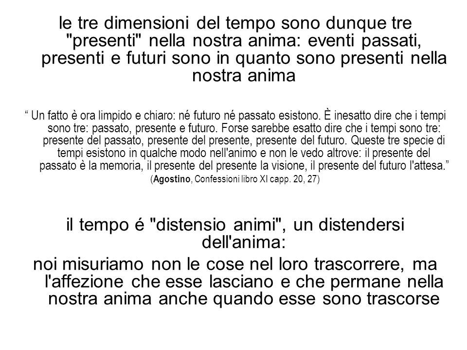 il tempo é distensio animi , un distendersi dell anima: