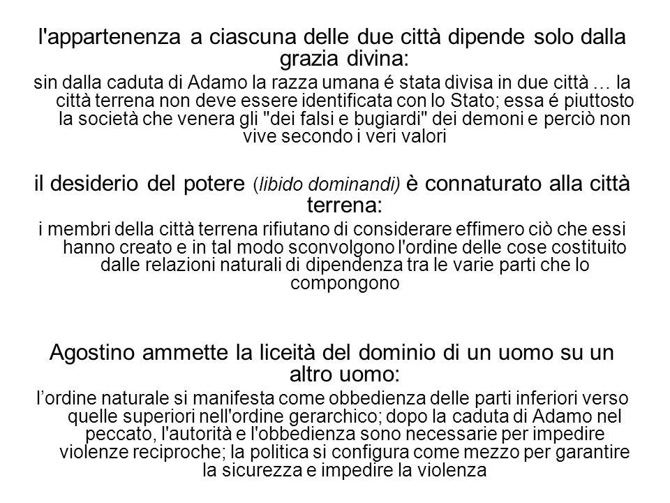 Agostino ammette la liceità del dominio di un uomo su un altro uomo:
