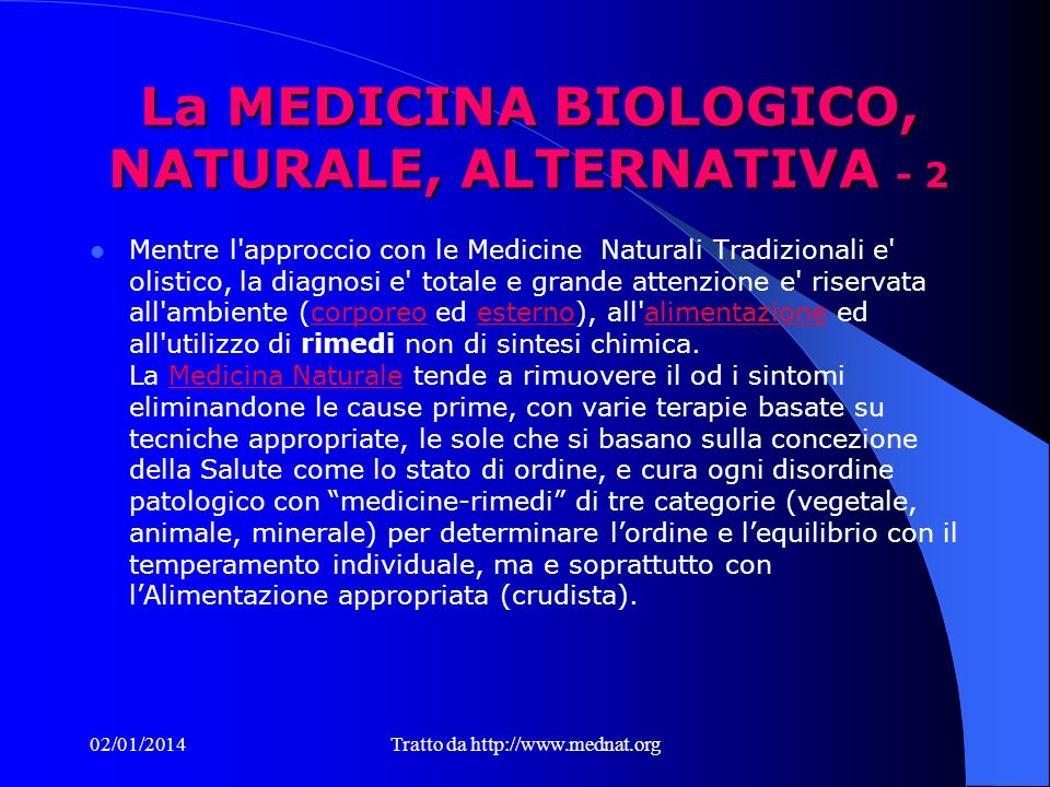 La MEDICINA BIOLOGICO, NATURALE, ALTERNATIVA - 2