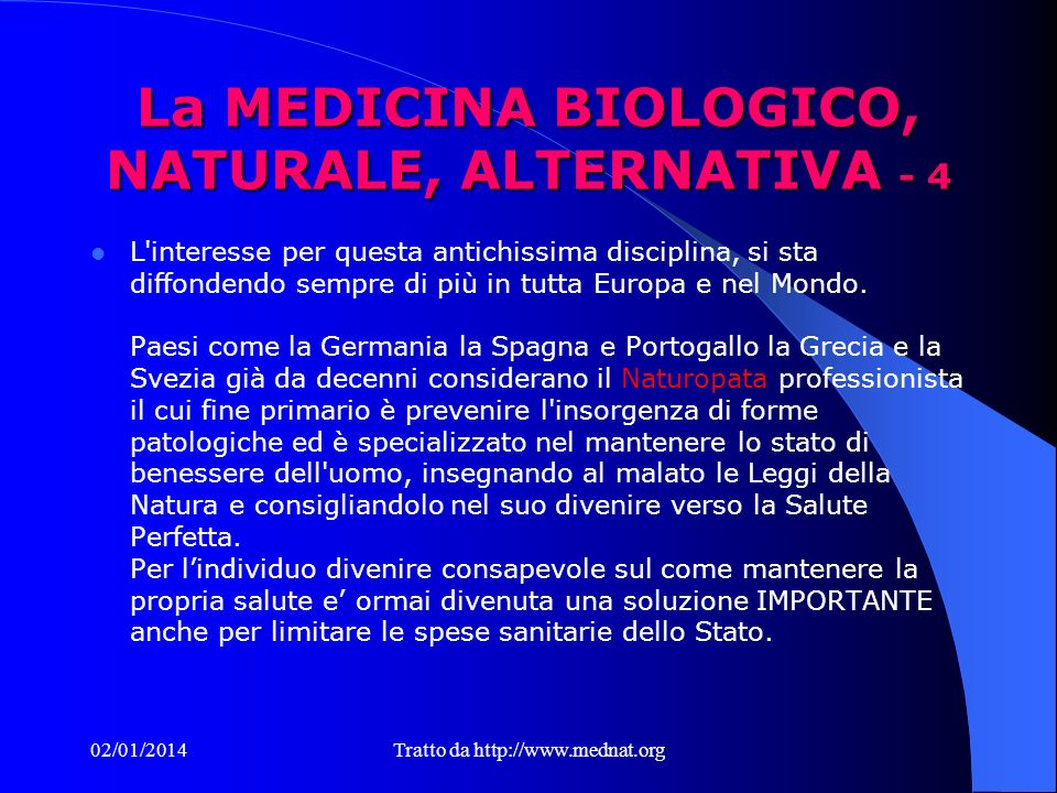 La MEDICINA BIOLOGICO, NATURALE, ALTERNATIVA - 4