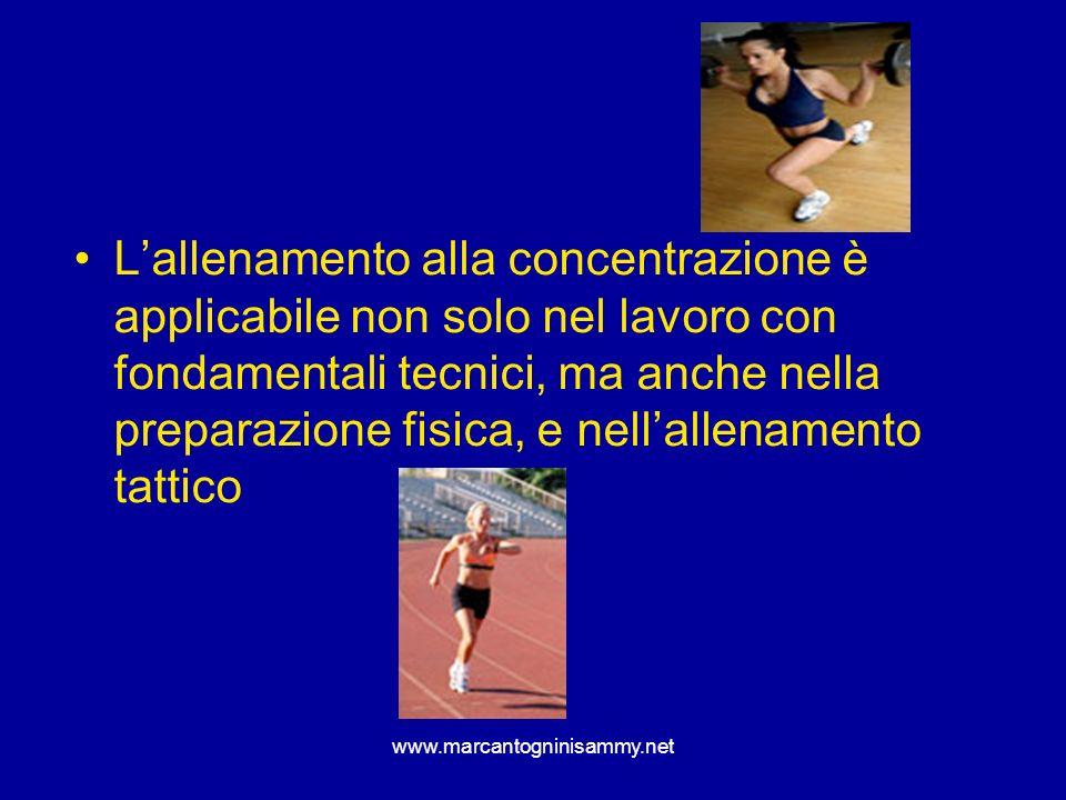L'allenamento alla concentrazione è applicabile non solo nel lavoro con fondamentali tecnici, ma anche nella preparazione fisica, e nell'allenamento tattico