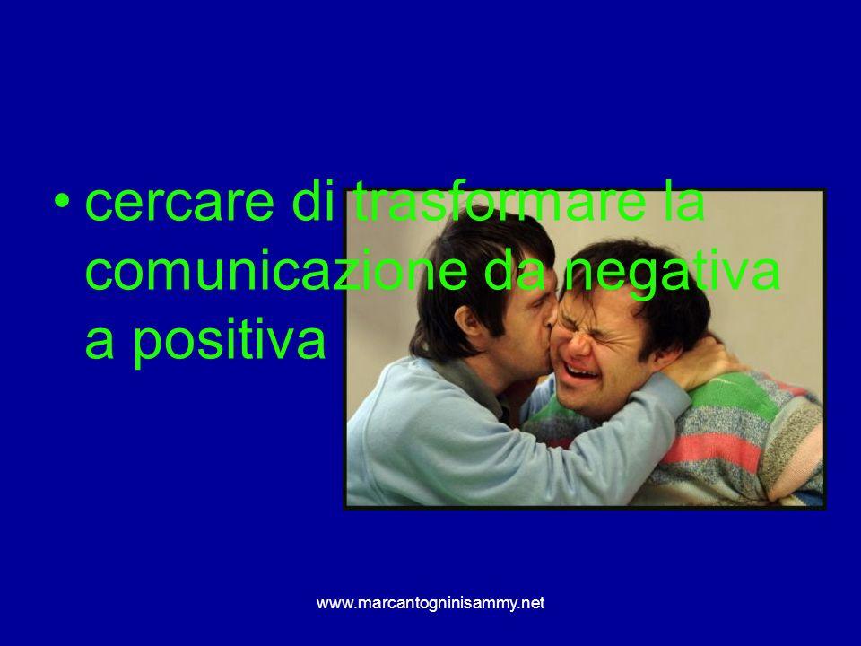 cercare di trasformare la comunicazione da negativa a positiva