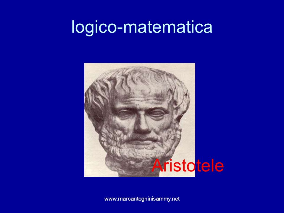 logico-matematica Aristotele www.marcantogninisammy.net
