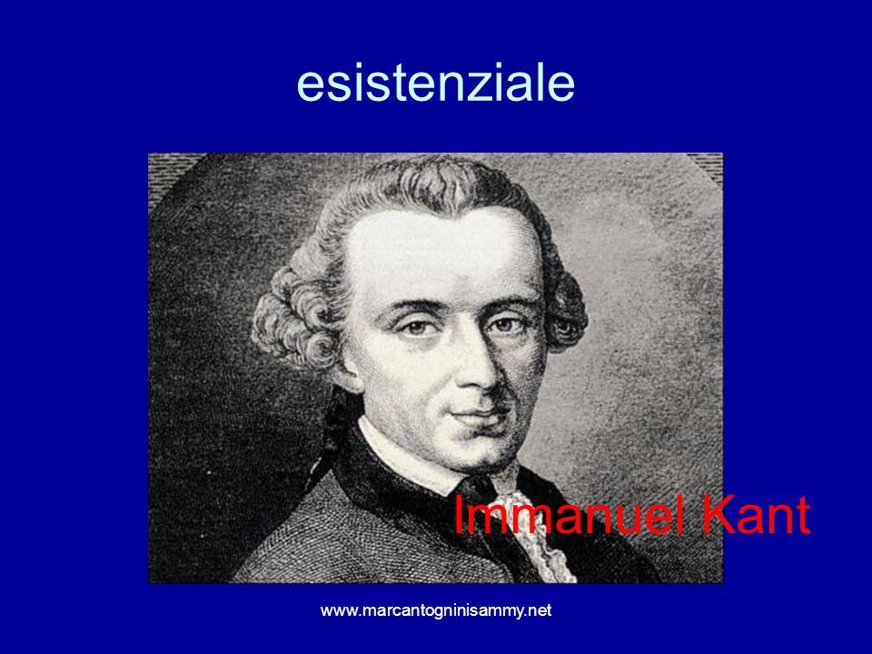 esistenziale Immanuel Kant www.marcantogninisammy.net