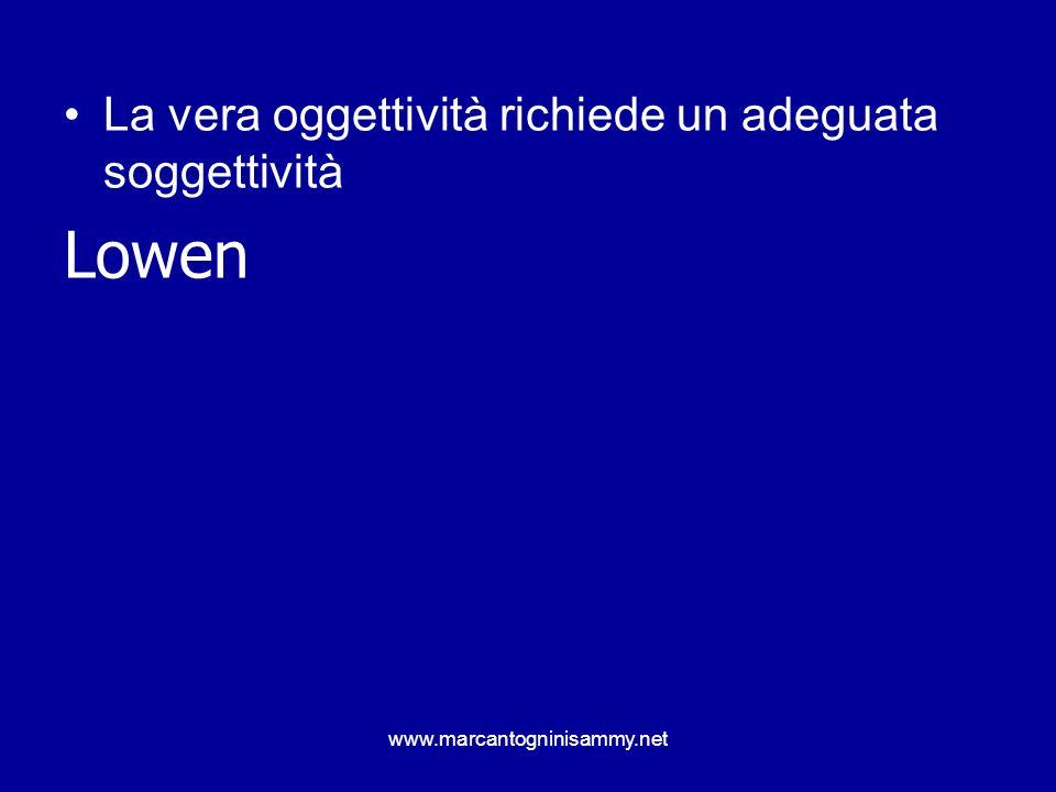 Lowen La vera oggettività richiede un adeguata soggettività