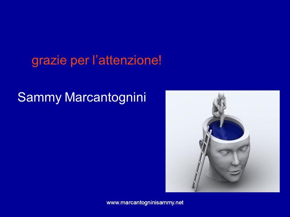 grazie per l'attenzione! Sammy Marcantognini
