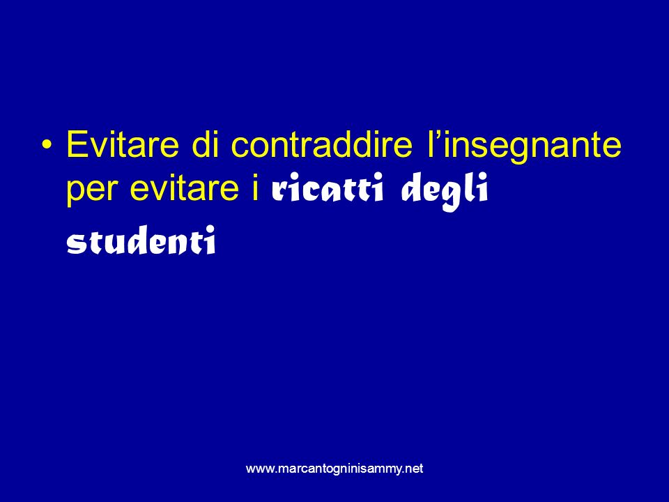 Evitare di contraddire l'insegnante per evitare i ricatti degli studenti