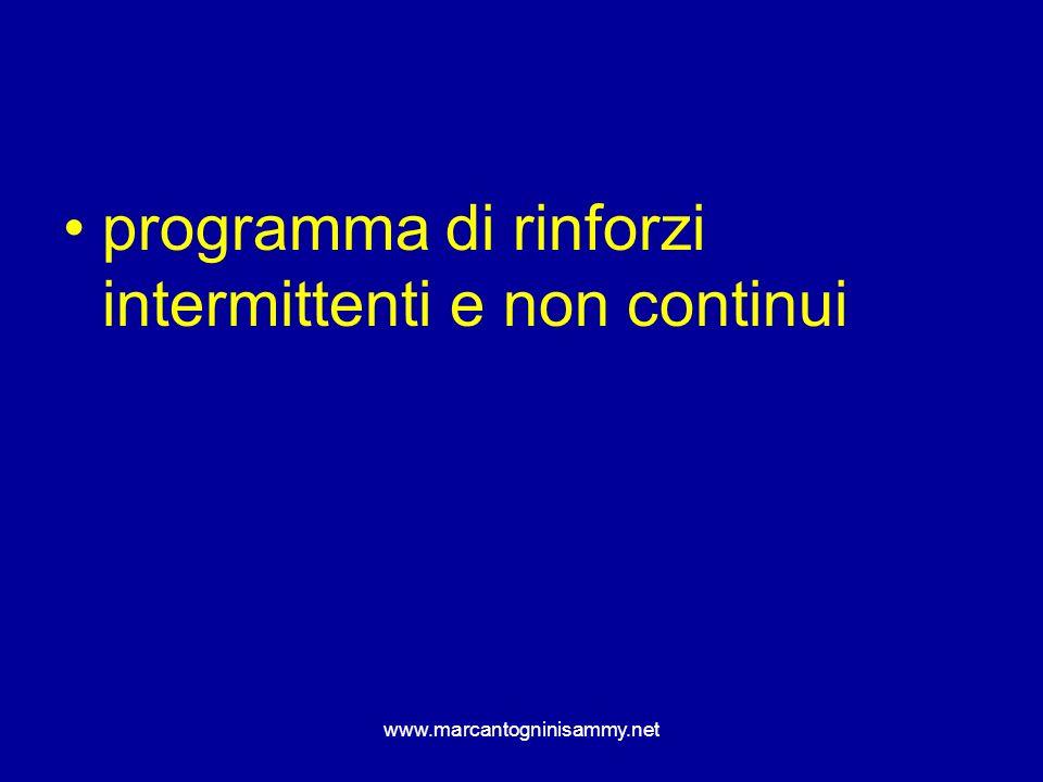 programma di rinforzi intermittenti e non continui