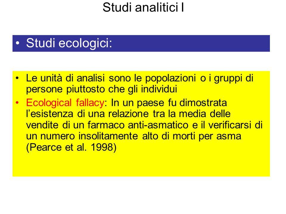 Studi analitici I Studi ecologici: