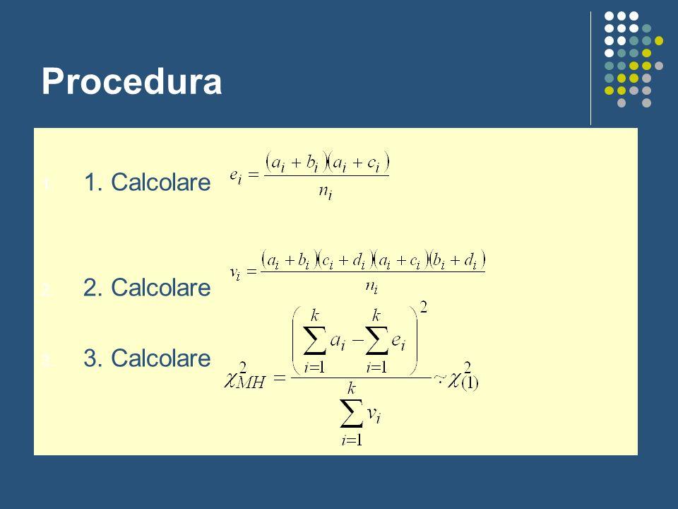 Procedura 1. Calcolare 2. Calcolare 3. Calcolare
