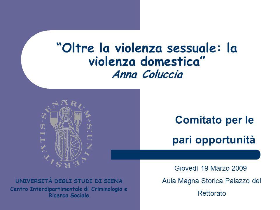 Oltre la violenza sessuale: la violenza domestica Anna Coluccia
