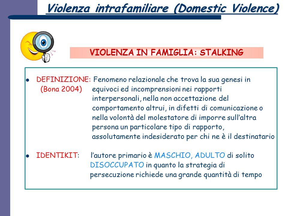 VIOLENZA IN FAMIGLIA: STALKING