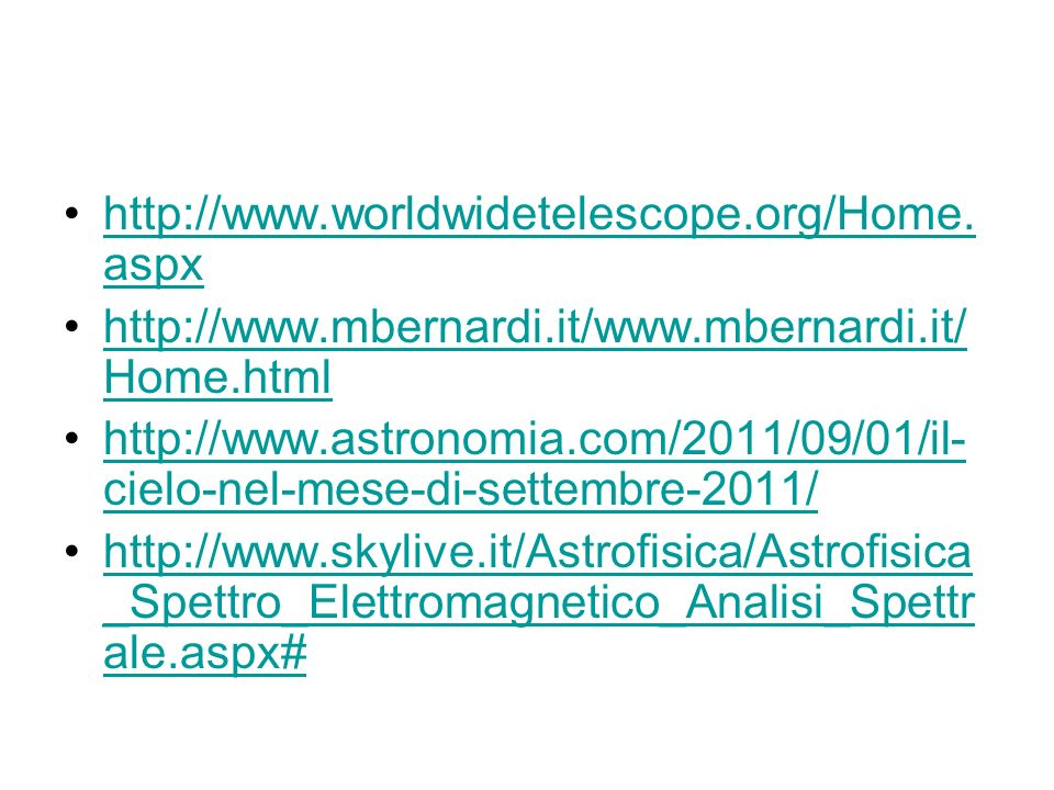 http://www.worldwidetelescope.org/Home.aspx http://www.mbernardi.it/www.mbernardi.it/Home.html.
