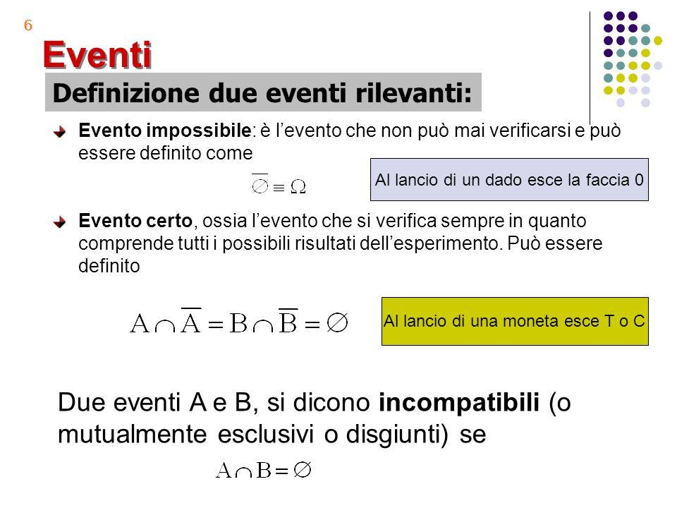 Eventi Definizione due eventi rilevanti:
