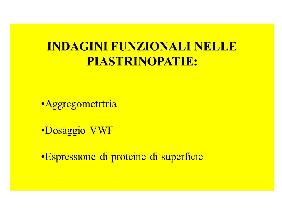 INDAGINI FUNZIONALI NELLE PIASTRINOPATIE: