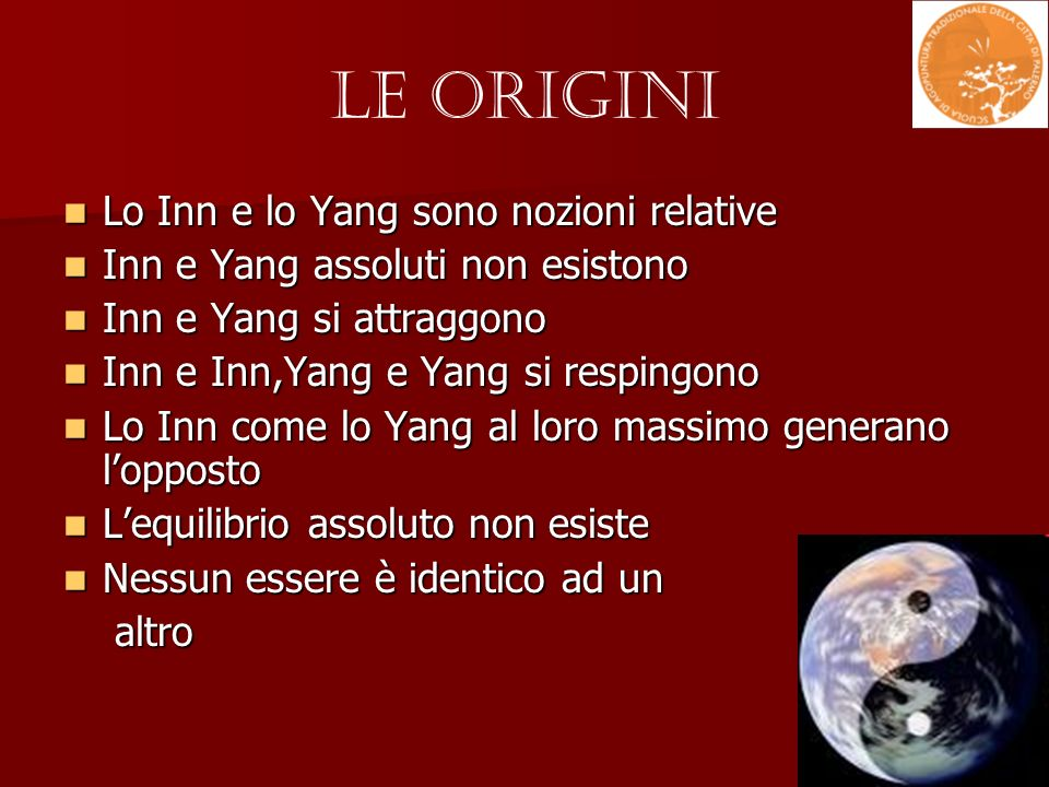 Le Origini Lo Inn e lo Yang sono nozioni relative