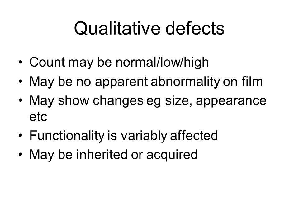 Qualitative defects Count may be normal/low/high