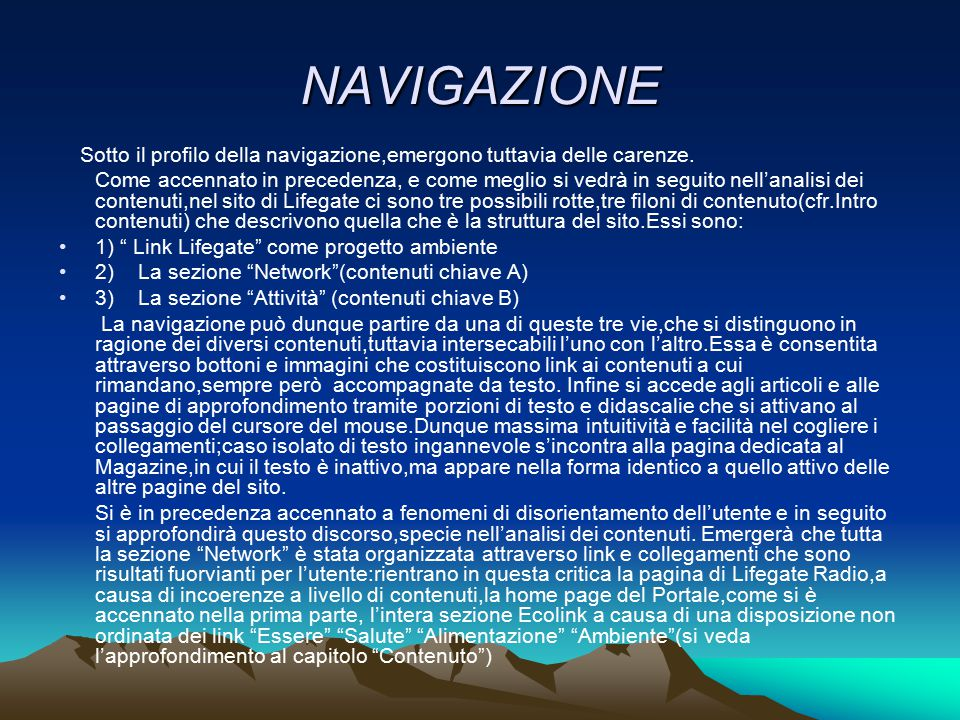 NAVIGAZIONE Sotto il profilo della navigazione,emergono tuttavia delle carenze.
