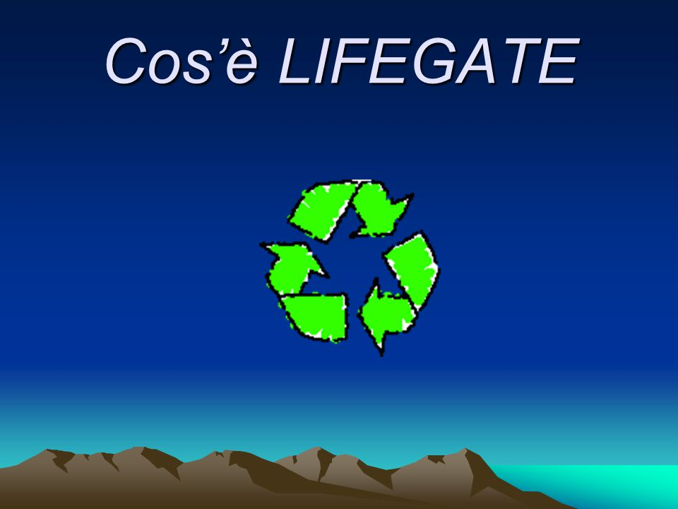 Cos'è LIFEGATE