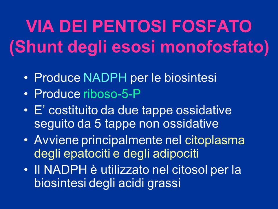VIA DEI PENTOSI FOSFATO (Shunt degli esosi monofosfato)