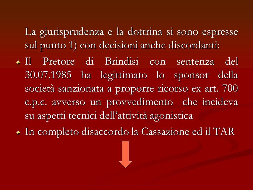 La giurisprudenza e la dottrina si sono espresse sul punto 1) con decisioni anche discordanti: