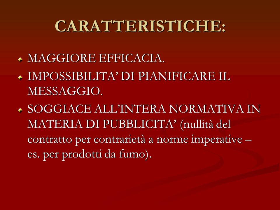 CARATTERISTICHE: MAGGIORE EFFICACIA.