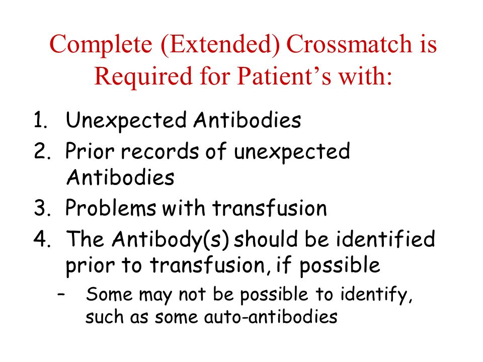 Complete (Extended) Crossmatch is Required for Patient's with: