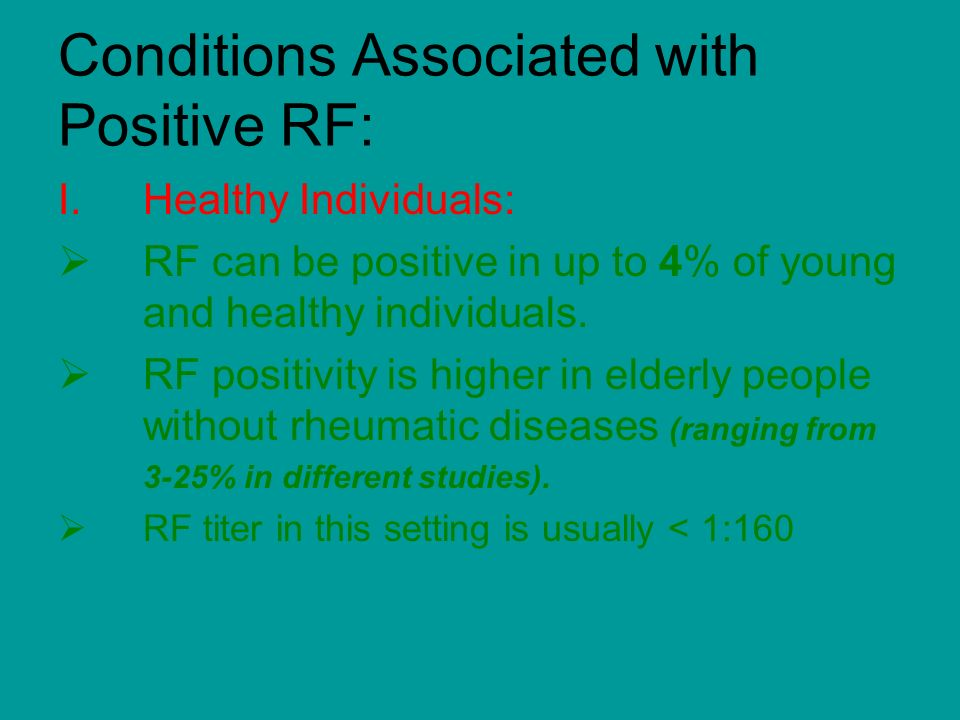 Conditions Associated with Positive RF: