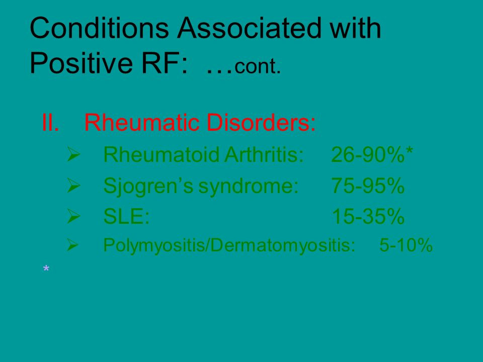 Conditions Associated with Positive RF: …cont.
