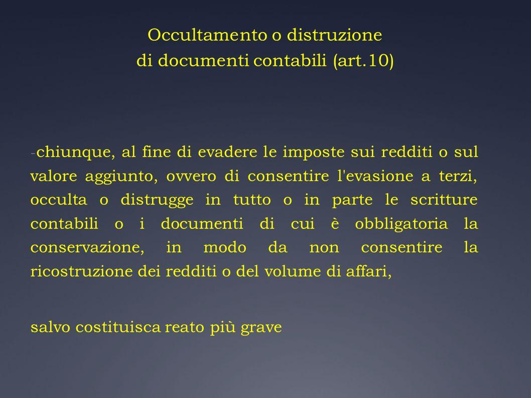 Occultamento o distruzione di documenti contabili (art.10)