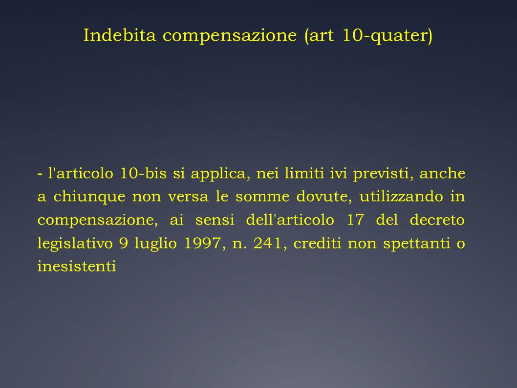 Indebita compensazione (art 10-quater)