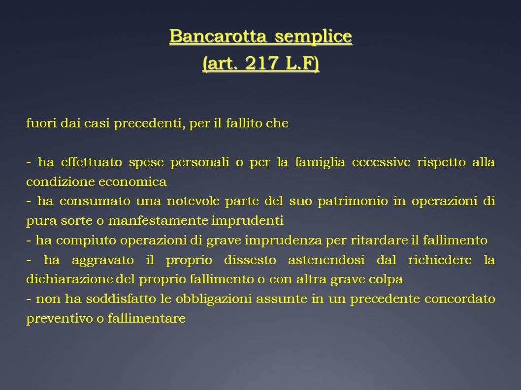 Bancarotta semplice (art. 217 L.F)
