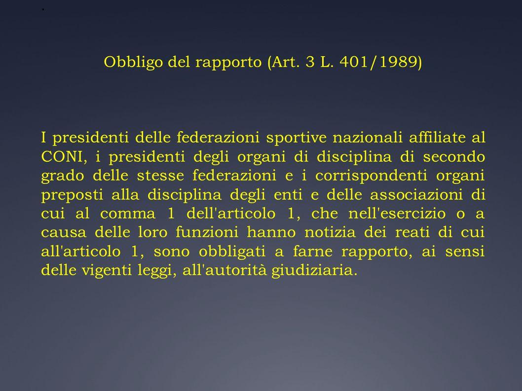Obbligo del rapporto (Art. 3 L. 401/1989)