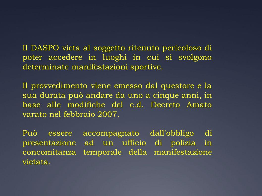 Il DASPO vieta al soggetto ritenuto pericoloso di poter accedere in luoghi in cui si svolgono determinate manifestazioni sportive.
