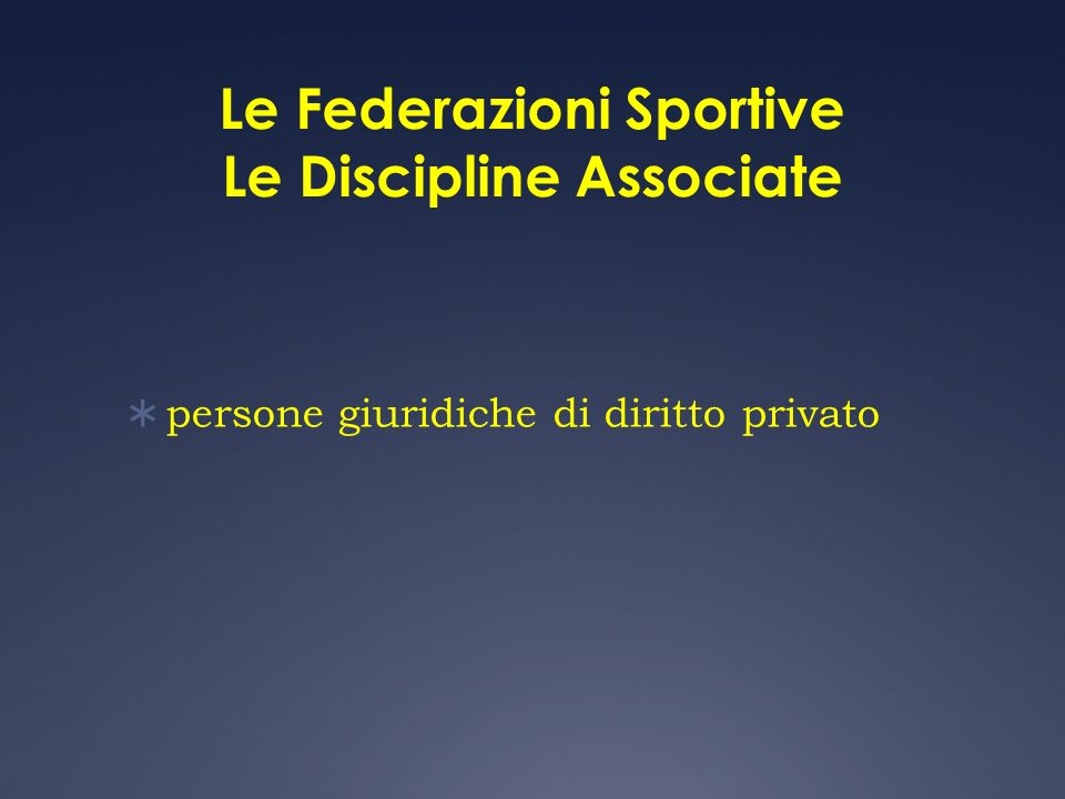 Le Federazioni Sportive Le Discipline Associate
