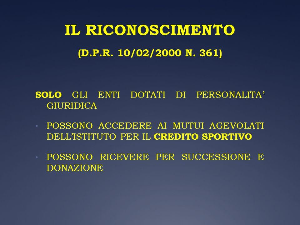IL RICONOSCIMENTO (D.P.R. 10/02/2000 N. 361)