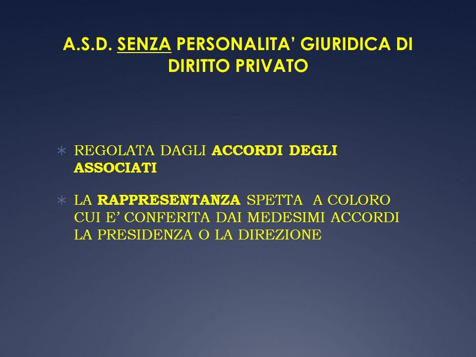 A.S.D. SENZA PERSONALITA' GIURIDICA DI DIRITTO PRIVATO