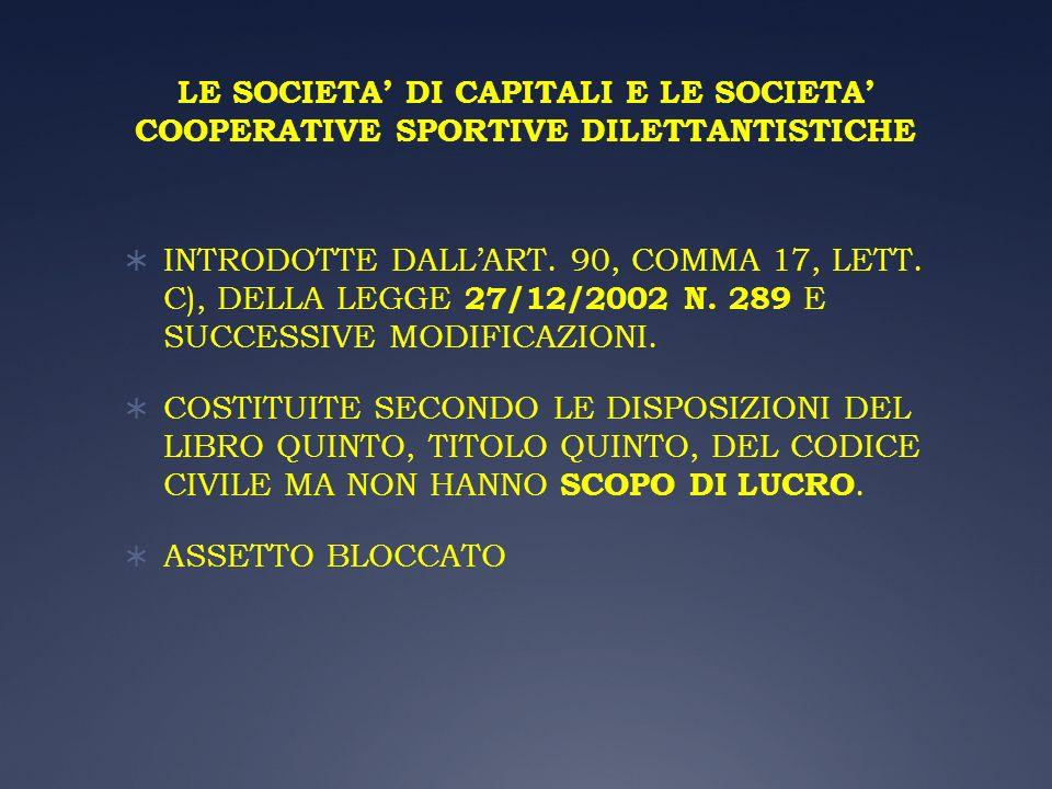 LE SOCIETA' DI CAPITALI E LE SOCIETA' COOPERATIVE SPORTIVE DILETTANTISTICHE