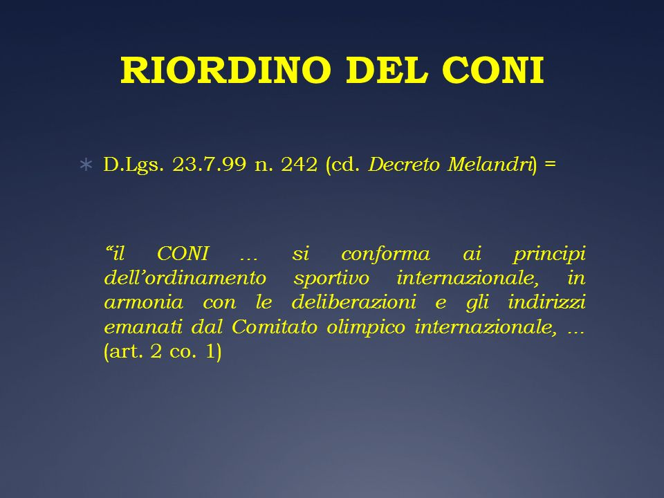 RIORDINO DEL CONI D.Lgs. 23.7.99 n. 242 (cd. Decreto Melandri) =