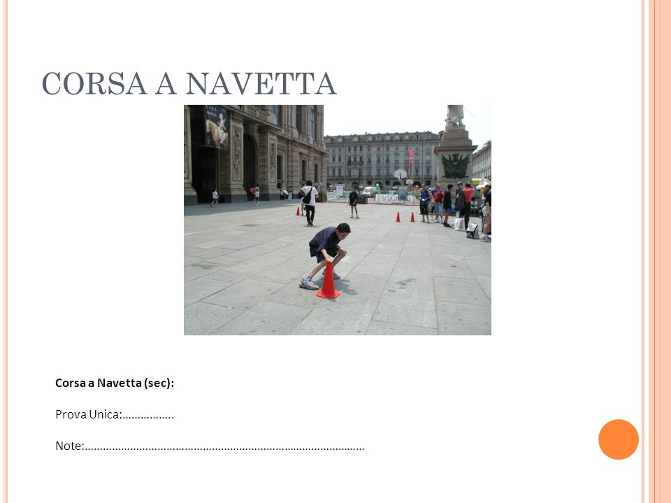 CORSA A NAVETTA Corsa a Navetta (sec): Prova Unica:……………..