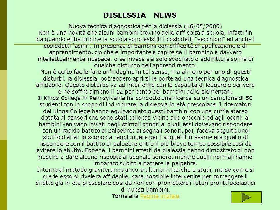 DISLESSIA NEWS Nuova tecnica diagnostica per la dislessia (16/05/2000)