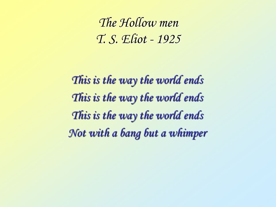 The Hollow men T. S. Eliot - 1925