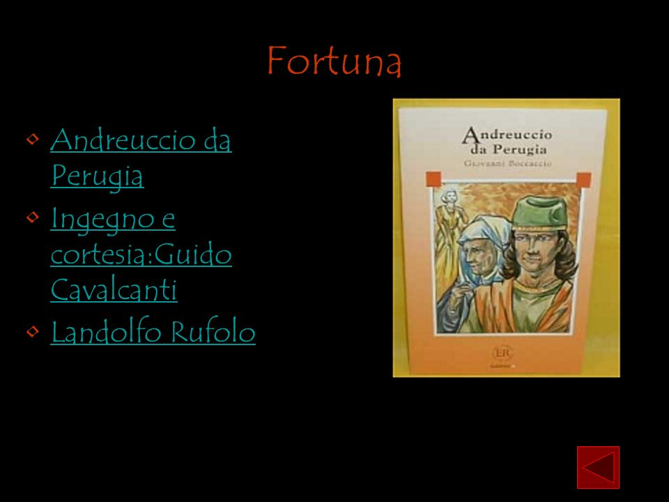 Fortuna Andreuccio da Perugia Ingegno e cortesia:Guido Cavalcanti