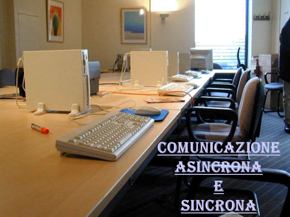 COMUNICAZIONE ASINCRONA E SINCRONA