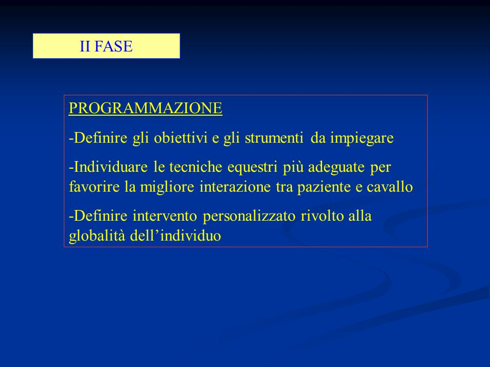 II FASE PROGRAMMAZIONE. -Definire gli obiettivi e gli strumenti da impiegare.