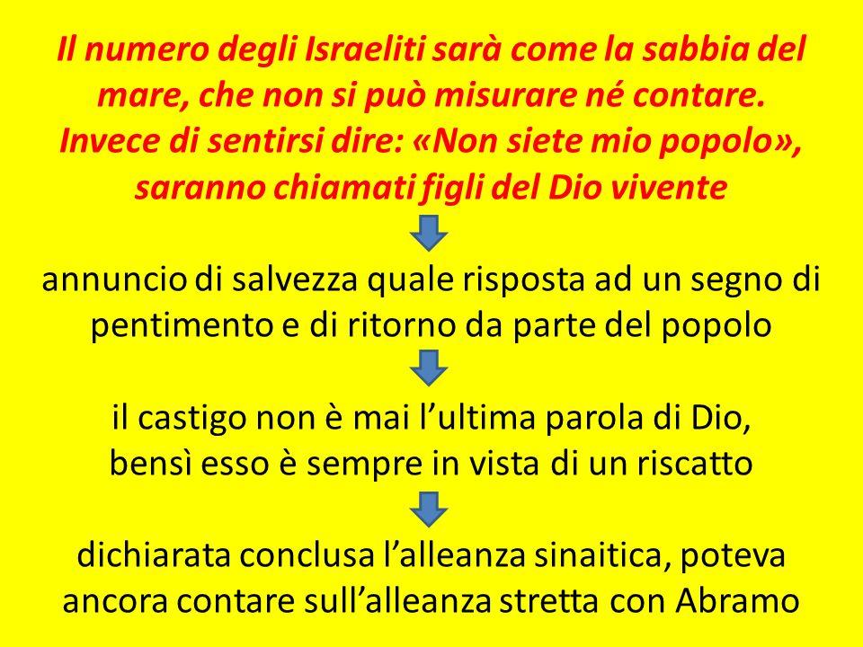 Il numero degli Israeliti sarà come la sabbia del mare, che non si può misurare né contare.